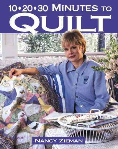 10-20-30 Minutes to Quilt By Zieman, Nancy